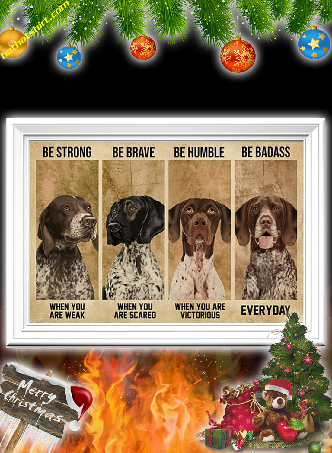German Shorthaired Pointer Be Strong Be Brave Be Humble Be Badass Poster 2
