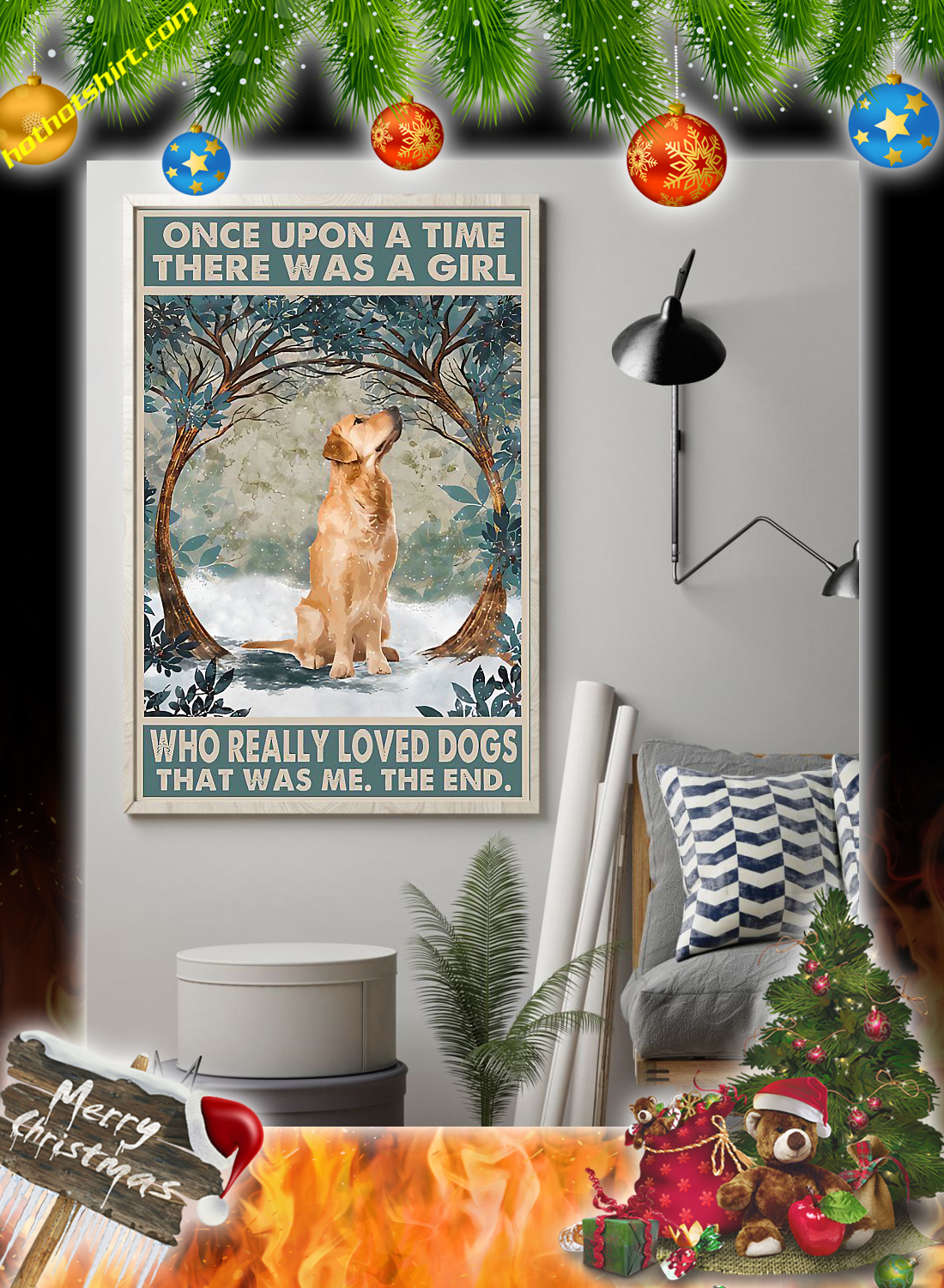 Golden retriever Once upon a time there was a girl who really loved dogs poster 1
