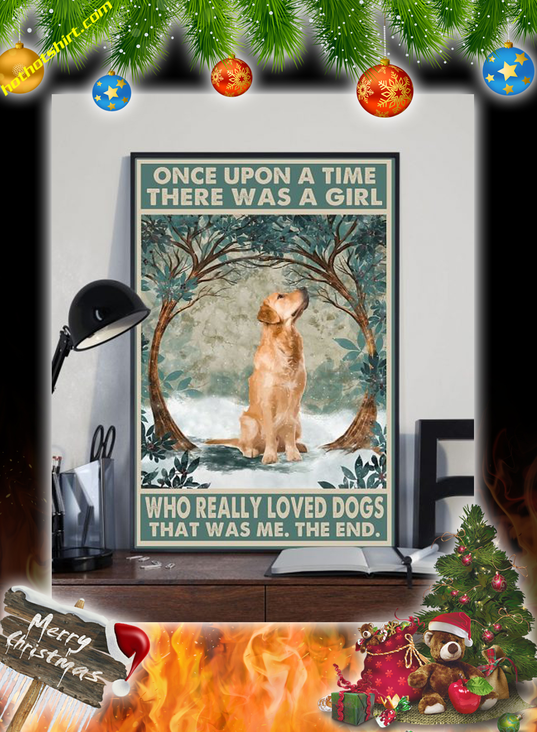 Golden retriever Once upon a time there was a girl who really loved dogs poster 2