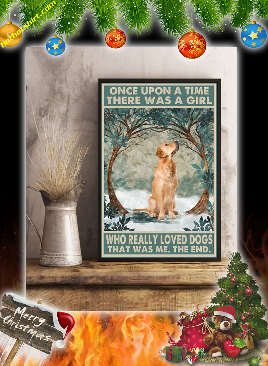 Golden retriever Once upon a time there was a girl who really loved dogs poster 3
