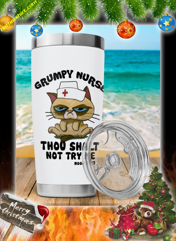 Grumpy nurse thou shalt not try me mood 24 7 tumbler 2