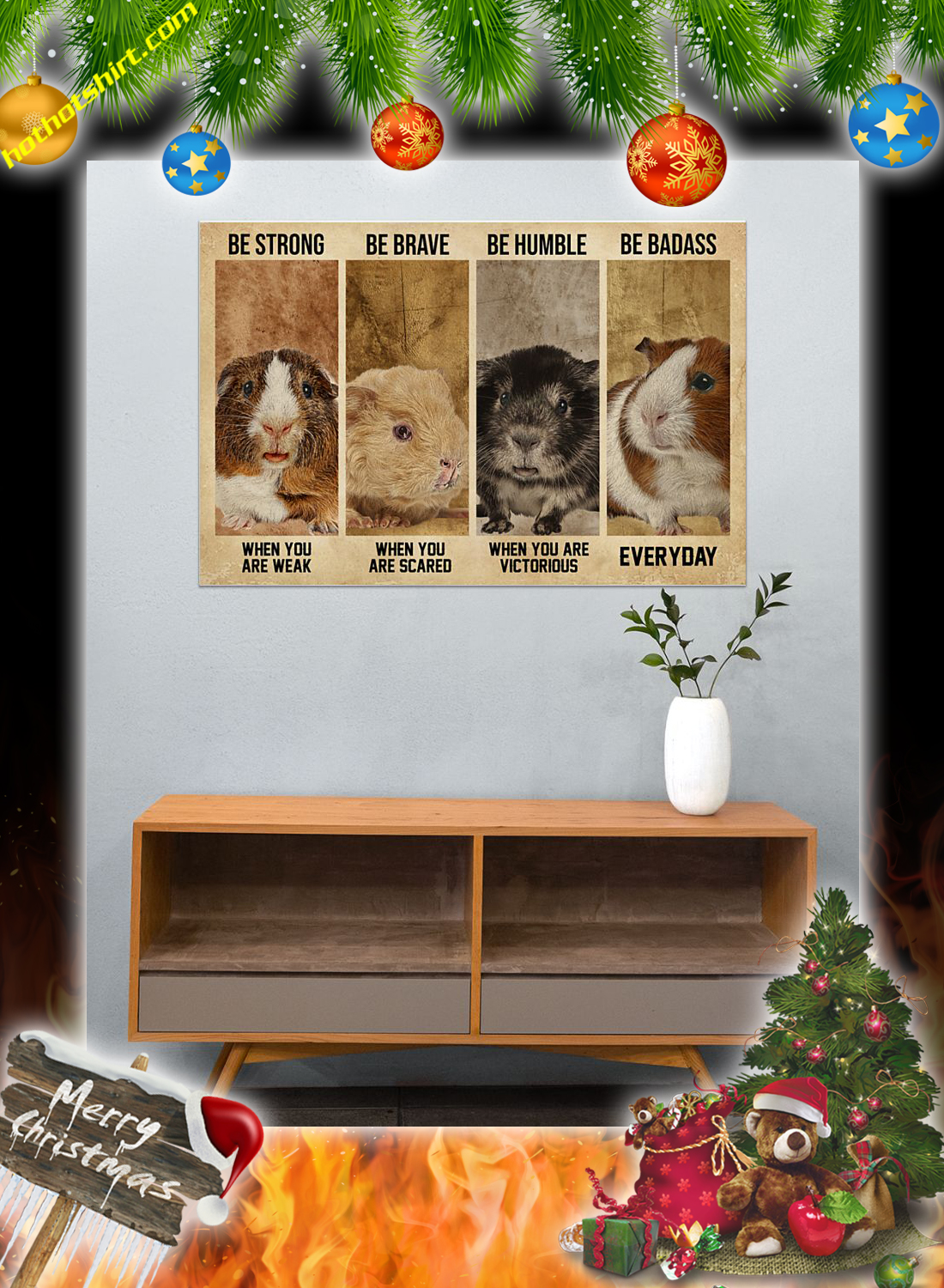Guinea Pig Be Strong Be Brave Be Humble Be Badass Poster 3