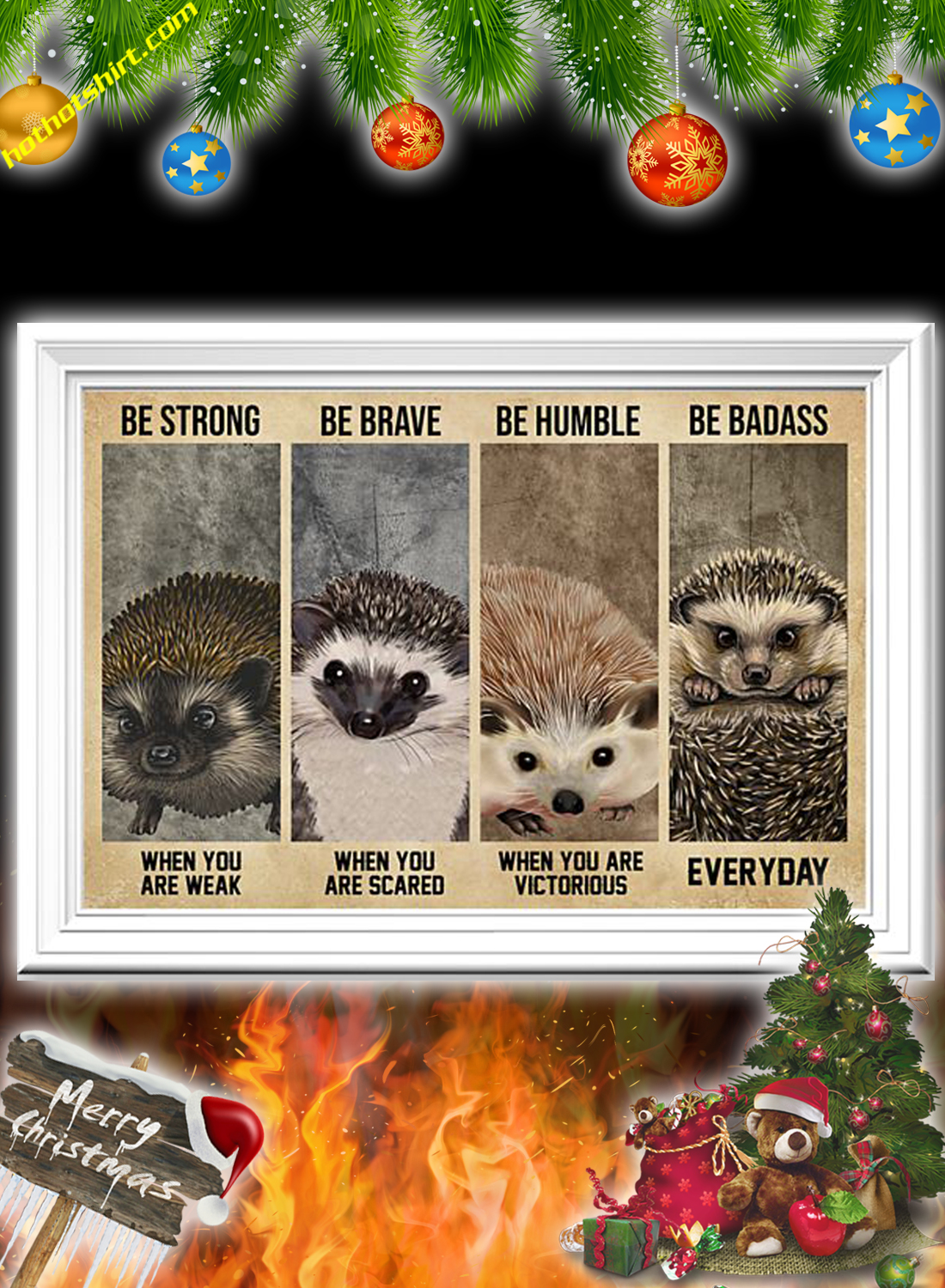 Hedgehog Be Strong Be Brave Be Humble Be Badass Poster