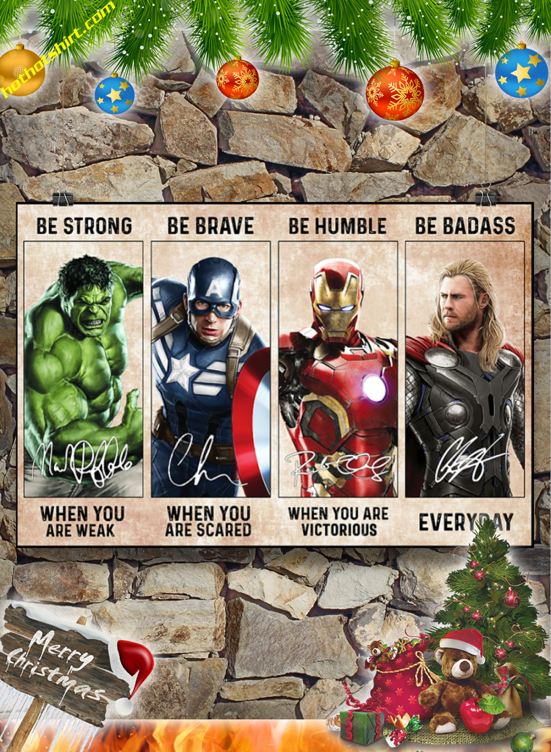 Hulk Captain America Iron Man Thor be strong be brave be humble be badass poster 3