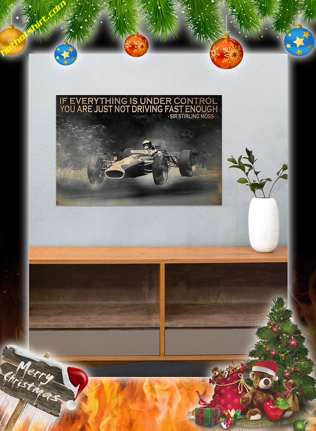 If everything is under control you are just not driving fast enough poster 3