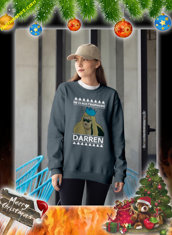 I'm claustrophobic darren christmas jumper and sweatshirt 3