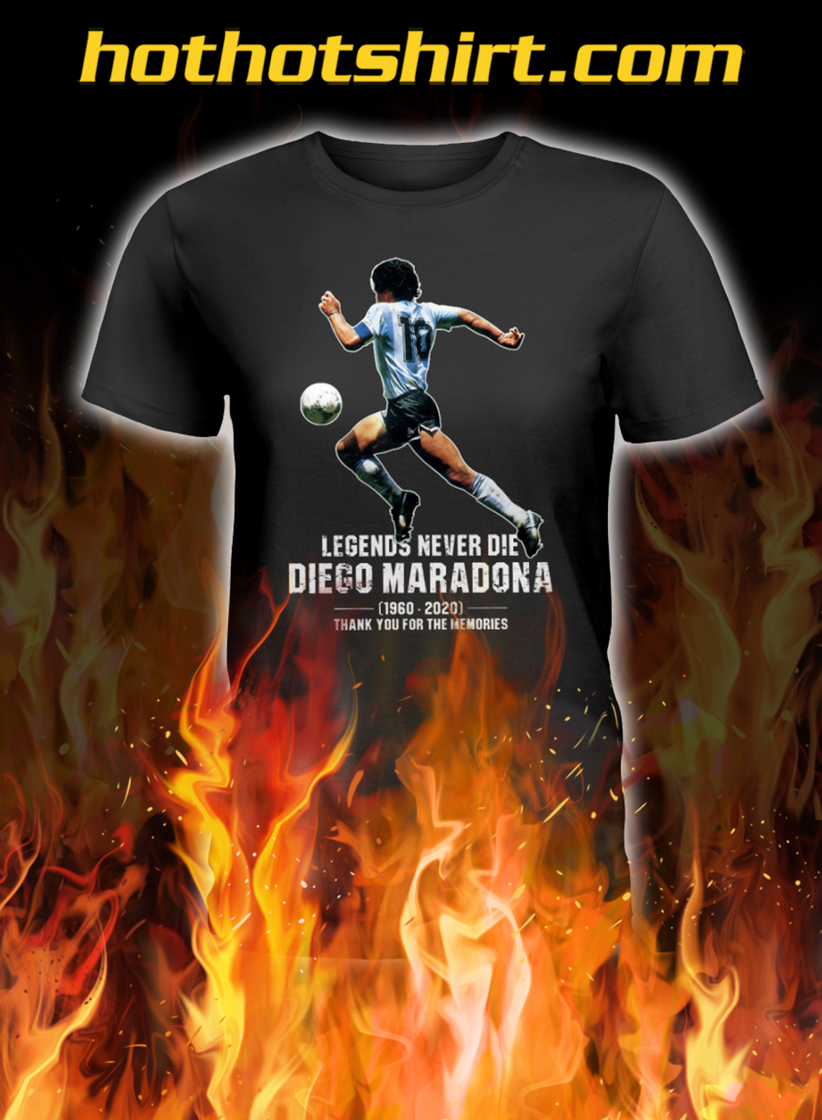 Legends never die Diego Maradona Thank you for the memories lady shirt