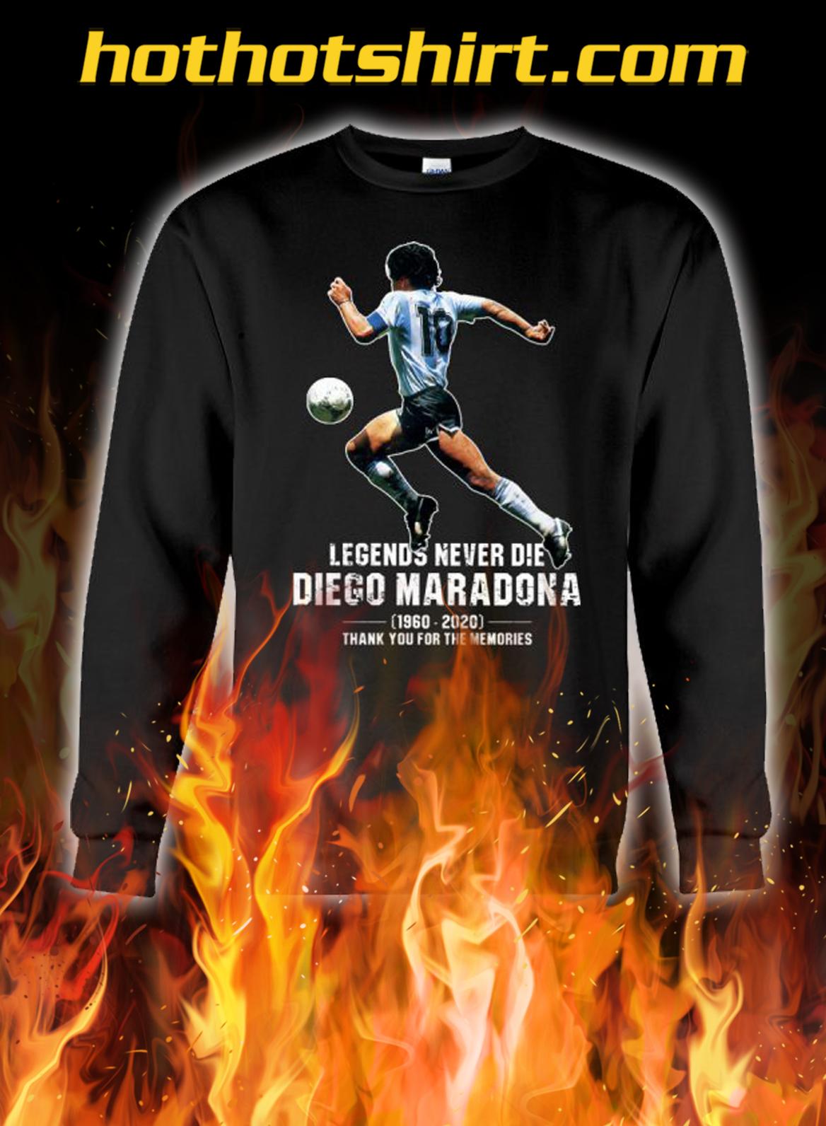 Legends never die Diego Maradona Thank you for the memories sweatshirt