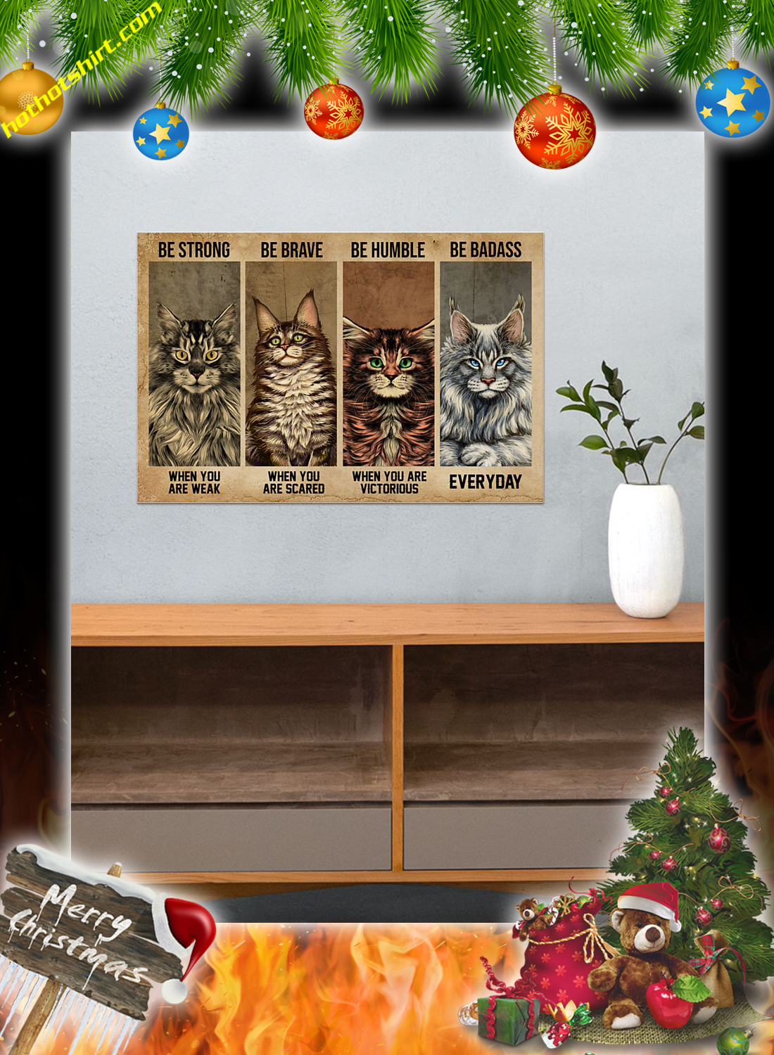 Maine Coon Cat Be Strong Be Brave Be Humble Be Badass Poster 3