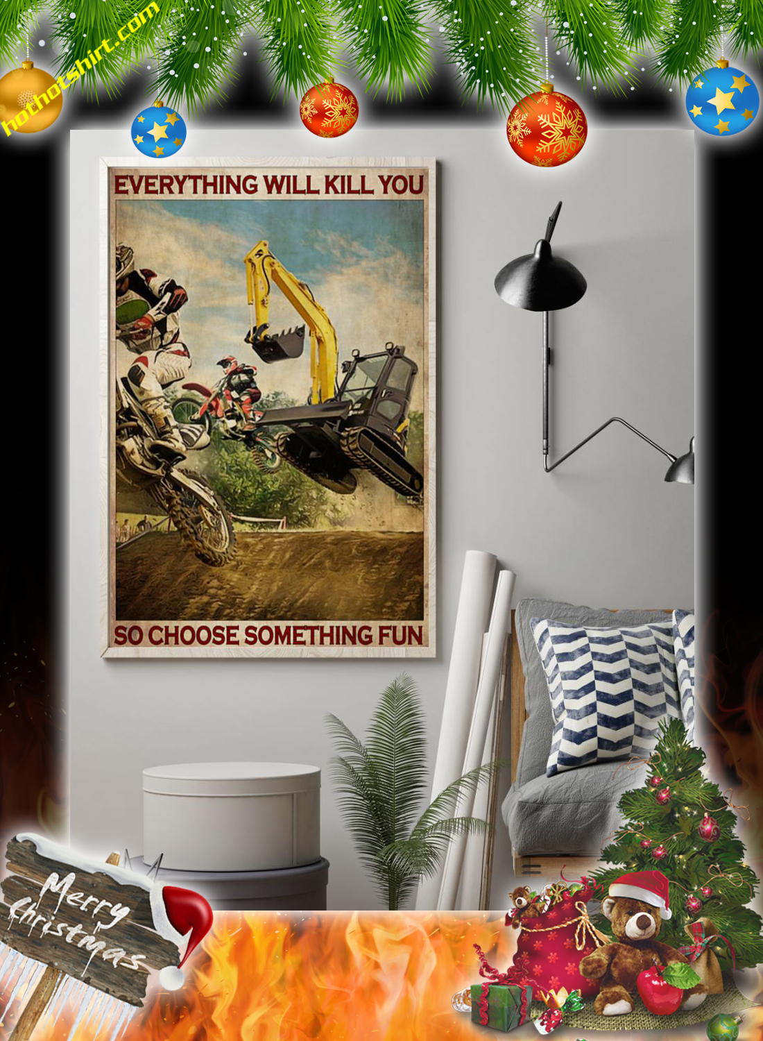 Motocross and excavator everything will kill you so choose something fun poster 1
