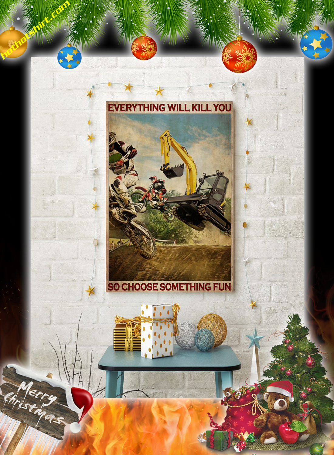 Motocross and excavator everything will kill you so choose something fun poster 2