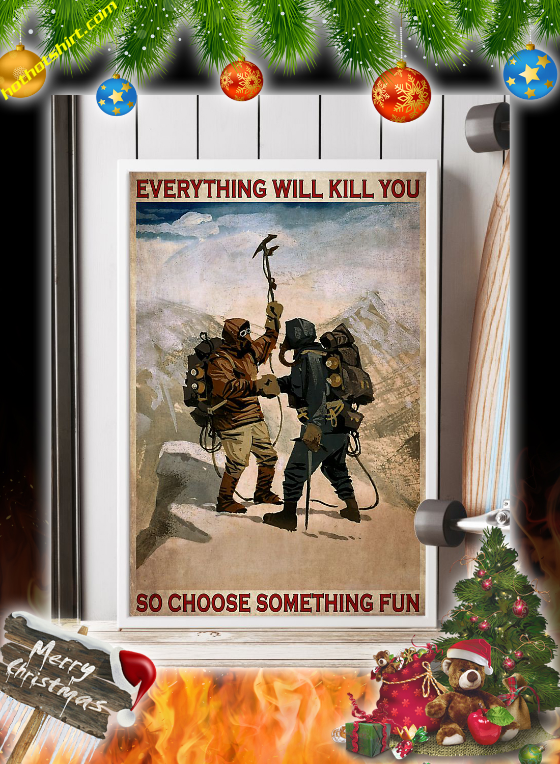 Mountain Conquer Ourselves everything will kill you so choose something fun poster 1