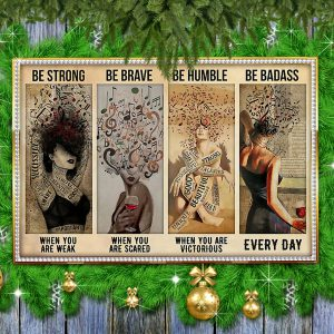 Music And Wine Be strong be brave be humble be badass poster 1
