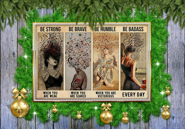 Music And Wine Be strong be brave be humble be badass poster