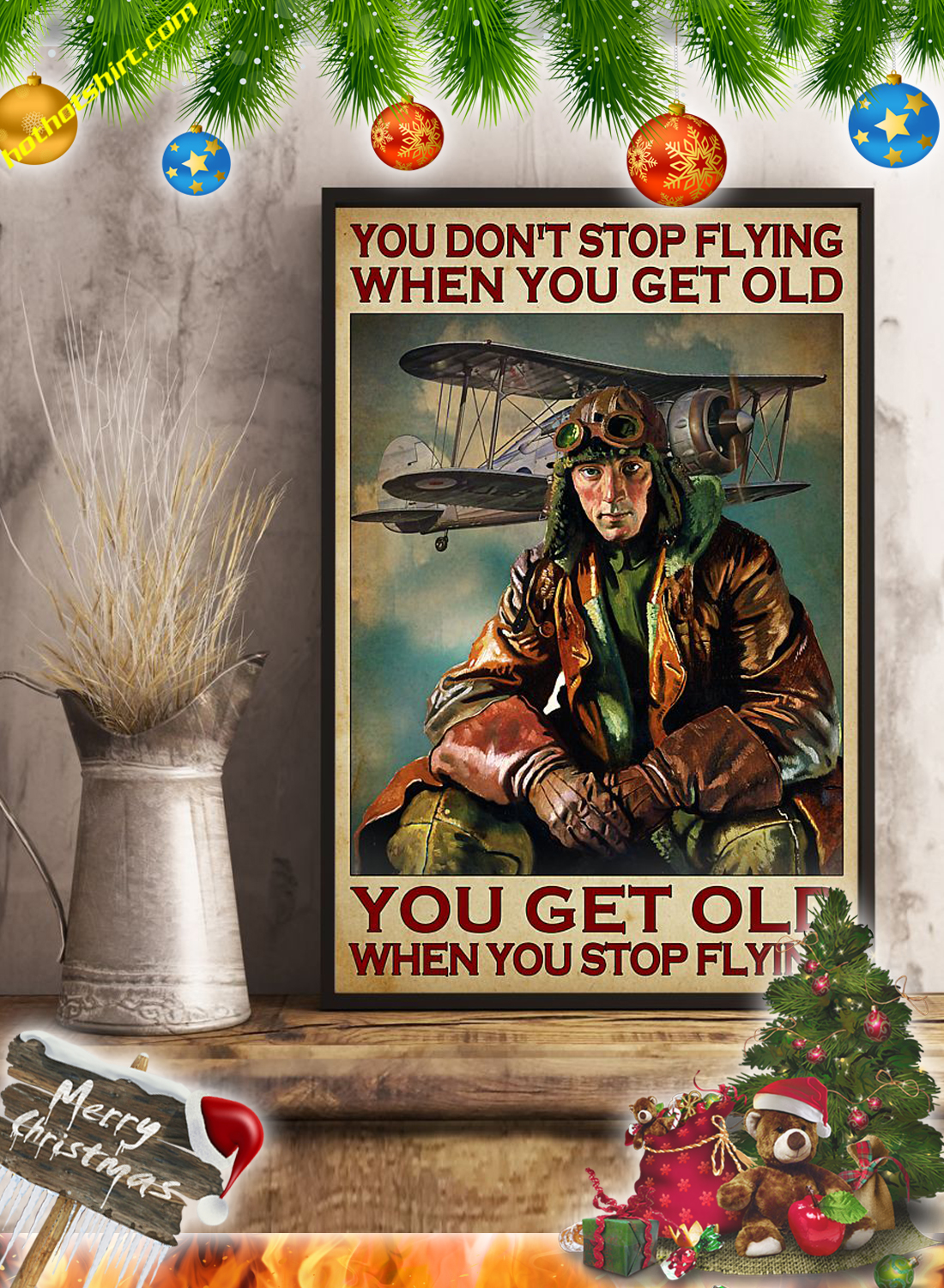 PILOT YOU DON'T STOP FLYING WHEN YOU GET OLD POSTER 2