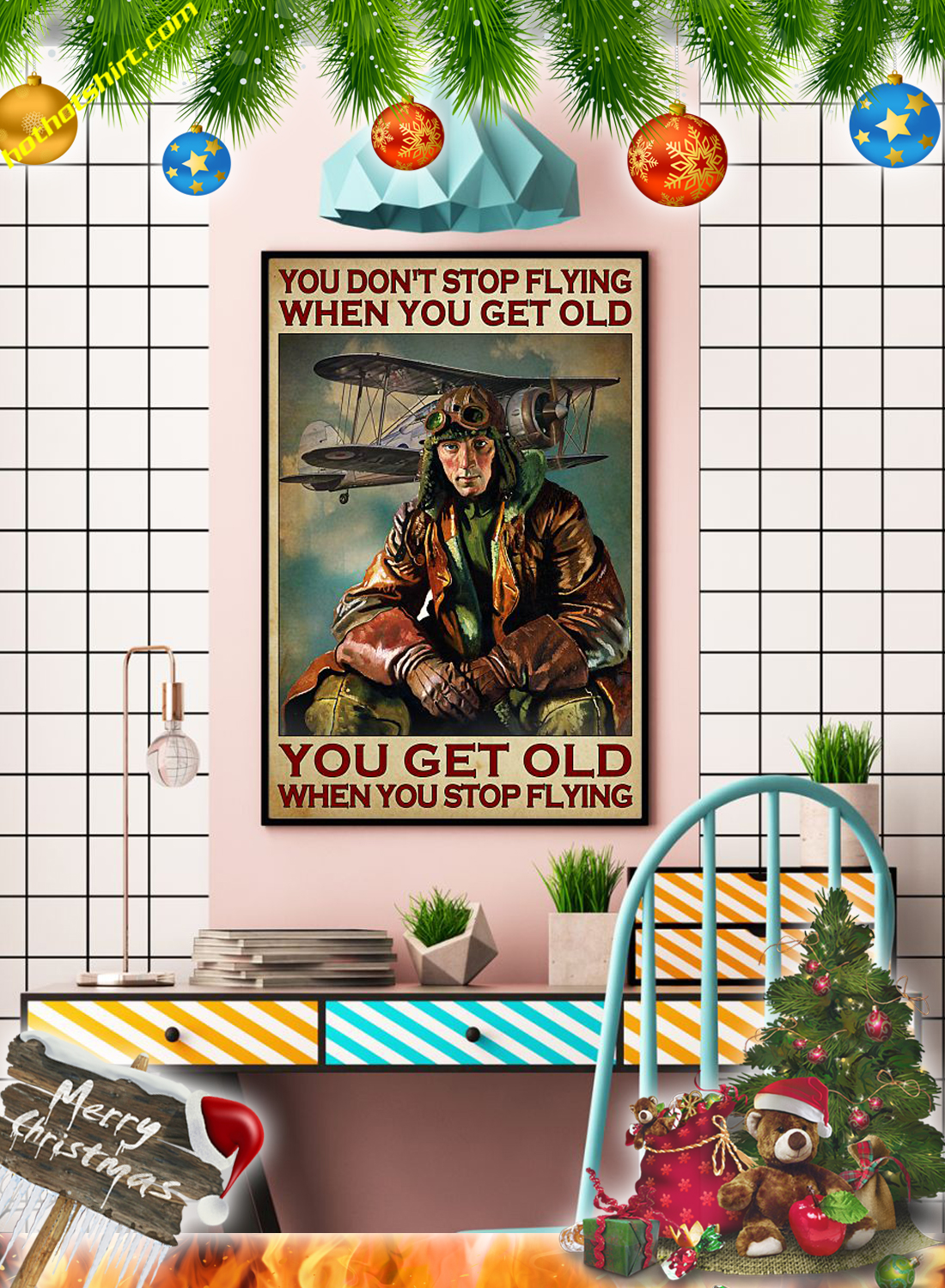 PILOT YOU DON'T STOP FLYING WHEN YOU GET OLD POSTER 3