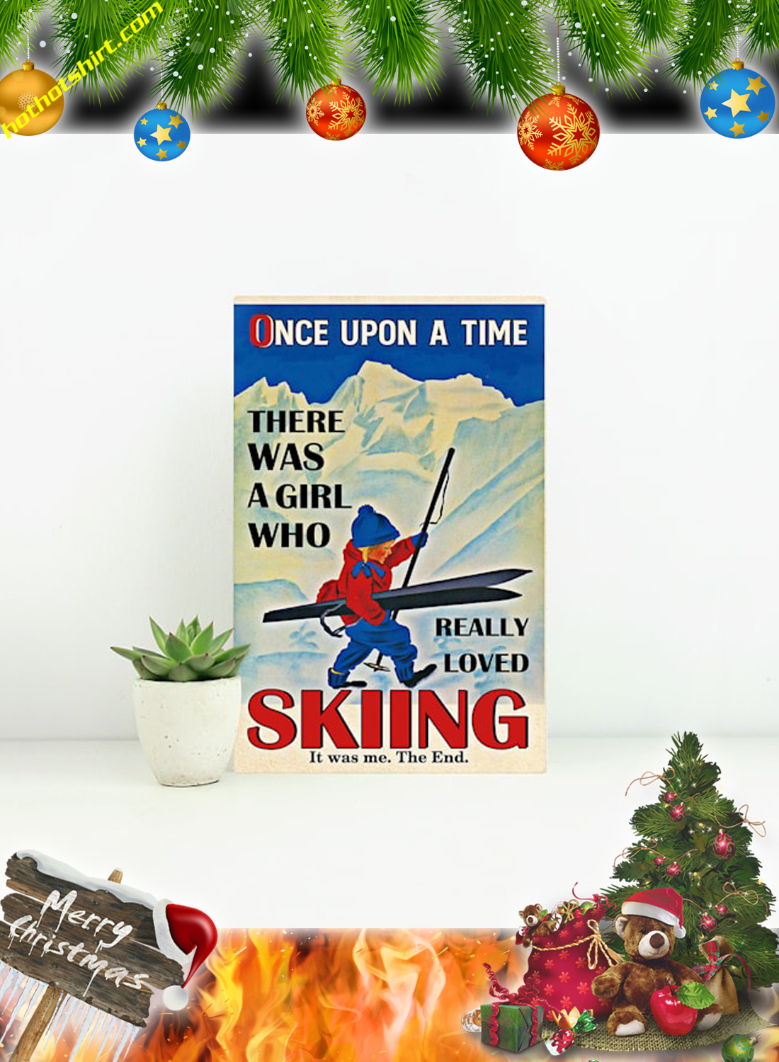 Poster Once upon a time there was a girl who really loved skiing it was me the end 1