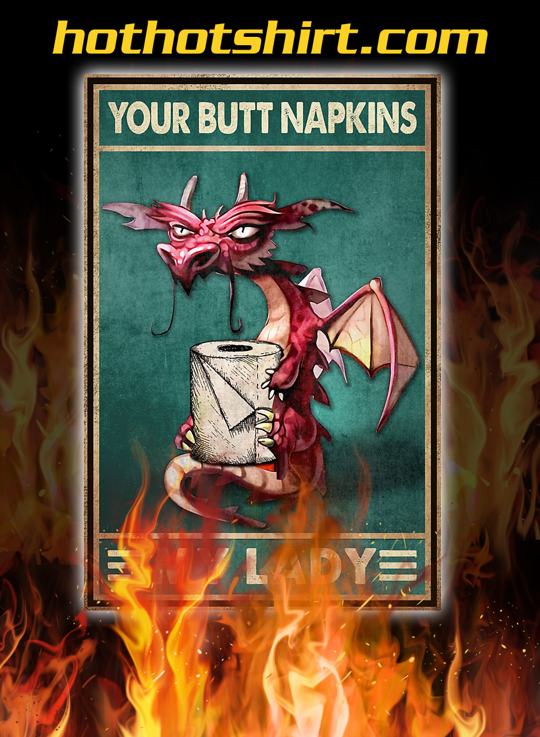 Poster Your butt napkins my lady Dragon 1