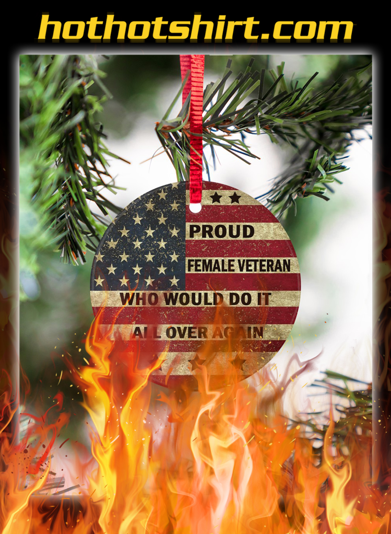 Proud female veteran who would do it all over again ornaments- pic 1