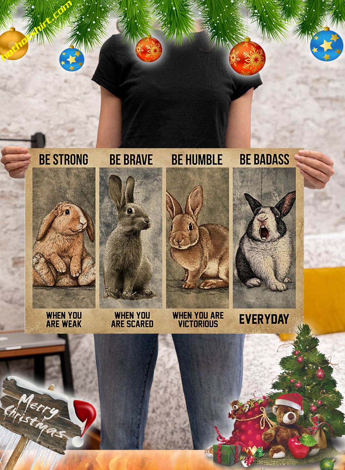 RABBIT Be Strong Be Brave Be Humble Be Badass Poster 2