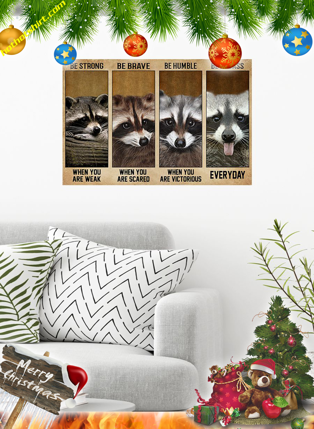 Raccoon Be strong be brave be humble be badass poster and canvas print 1