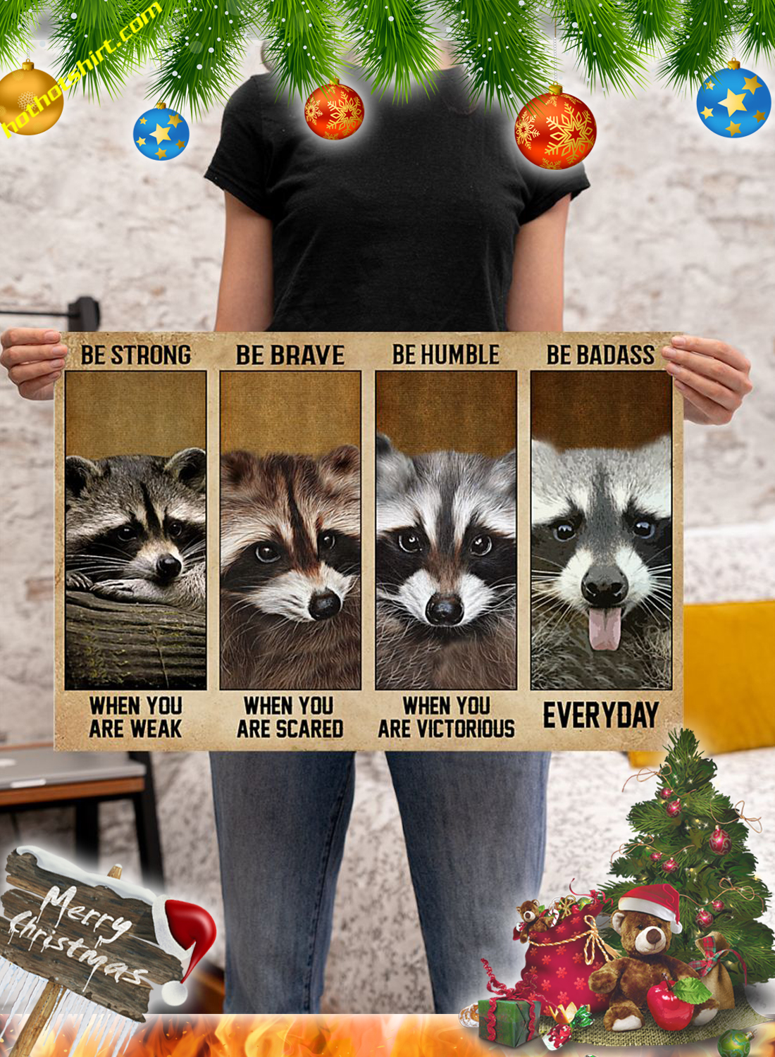 Raccoon Be strong be brave be humble be badass poster and canvas print 2