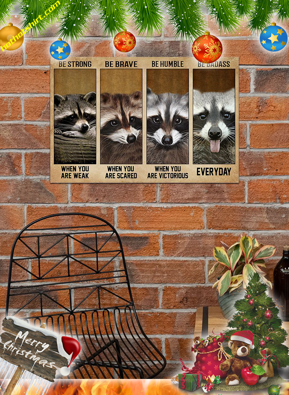 Raccoon Be strong be brave be humble be badass poster and canvas print 3