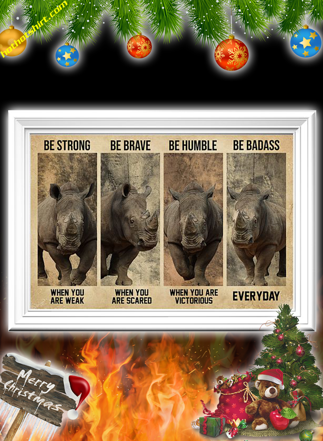 Rhinoceros Be Strong Be Brave Be Humble Be Badass Poster 2