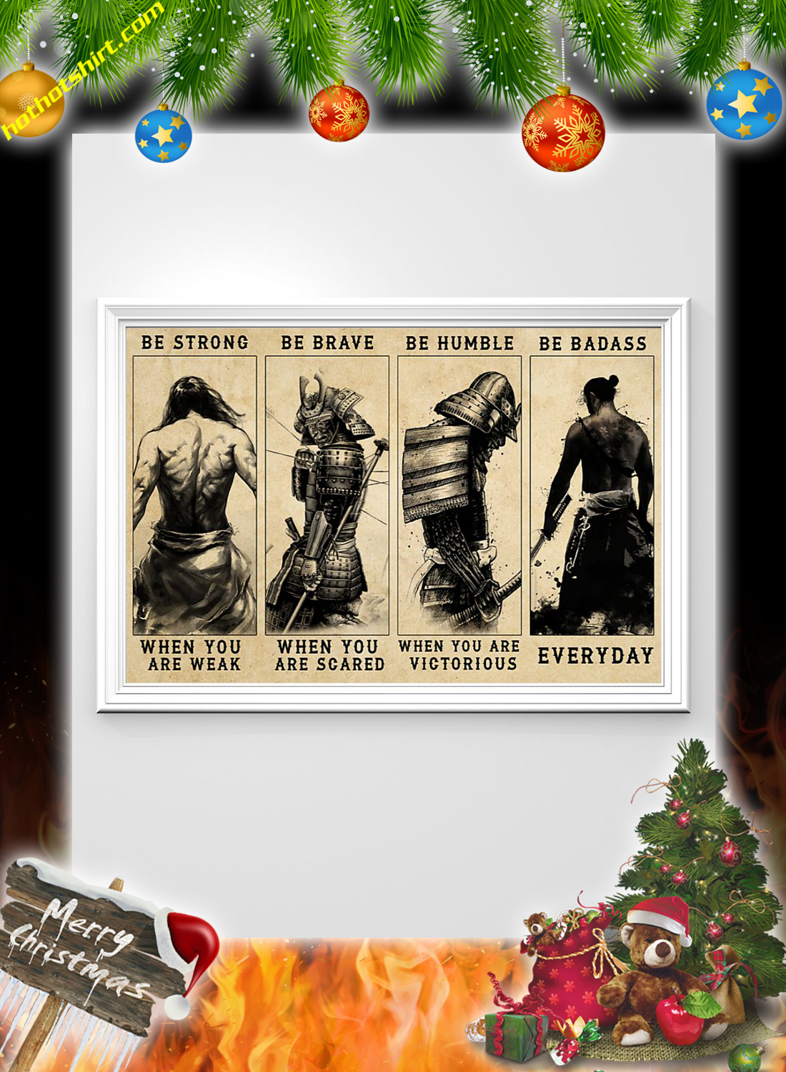 Samurai be strong be brave be humble be badass poster 2