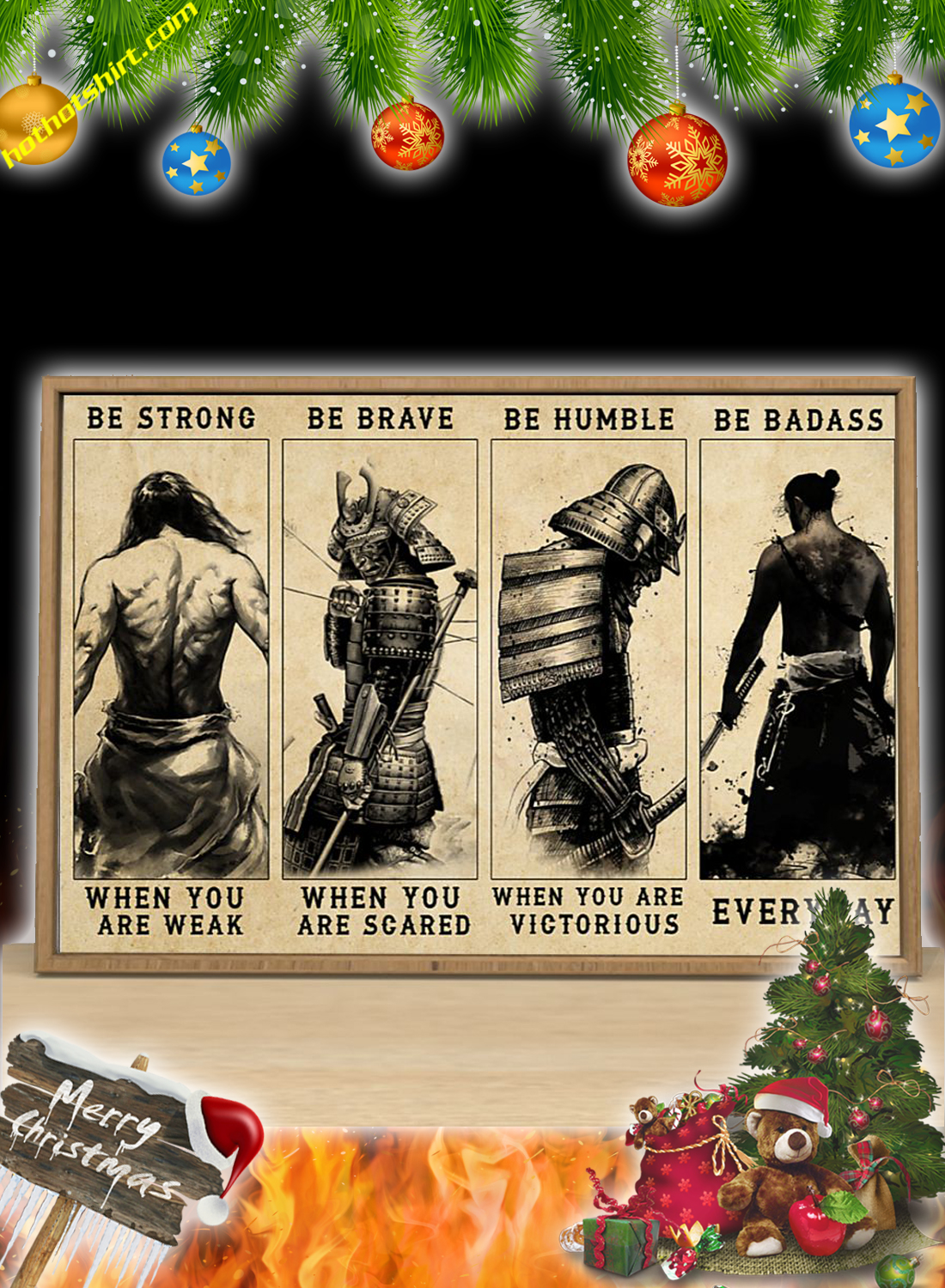 Samurai be strong be brave be humble be badass poster 3