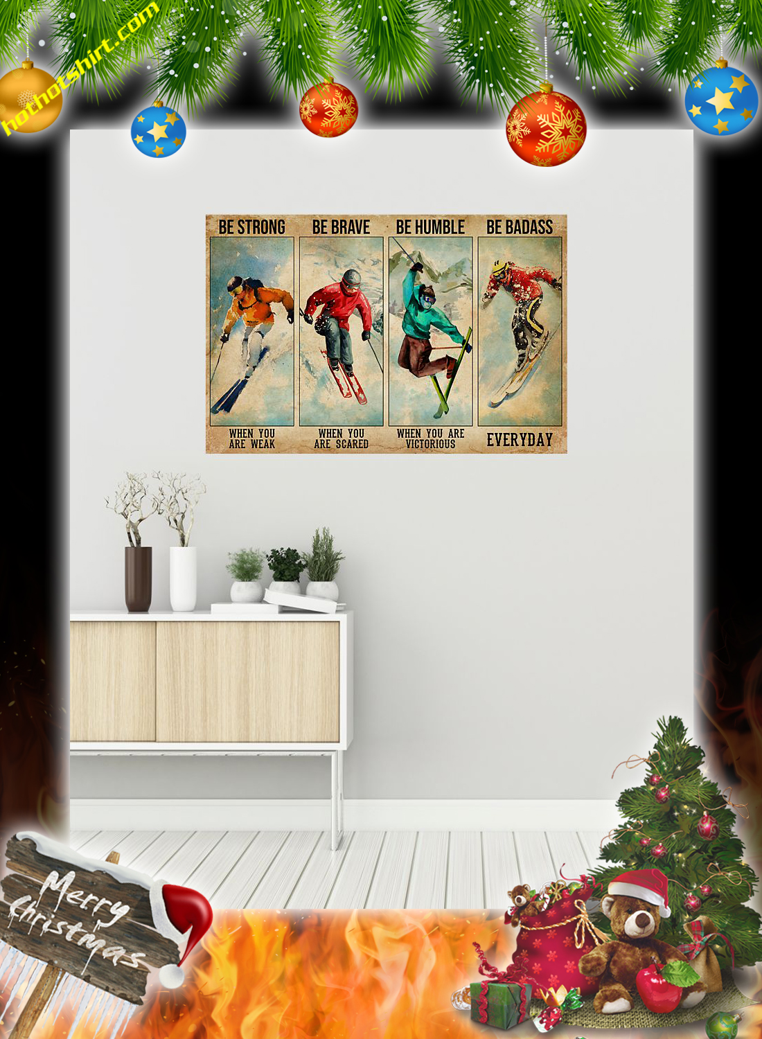 Skiing be strong be brave be humble be badass poster 1