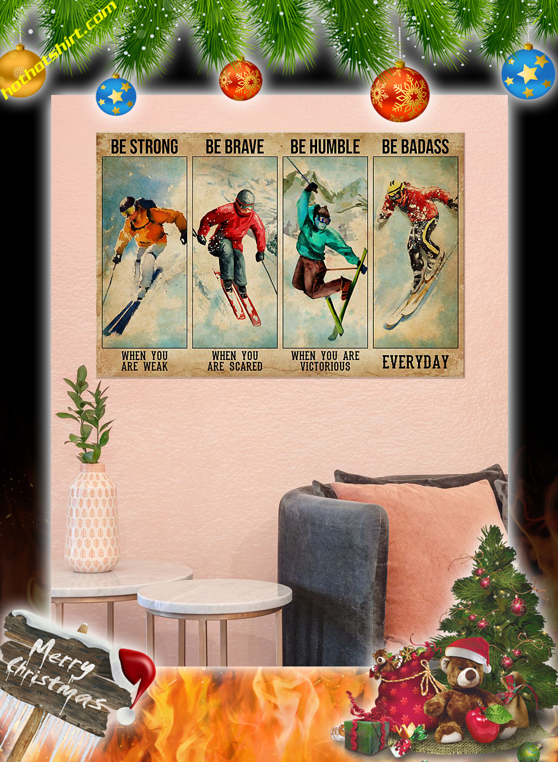 Skiing be strong be brave be humble be badass poster 2