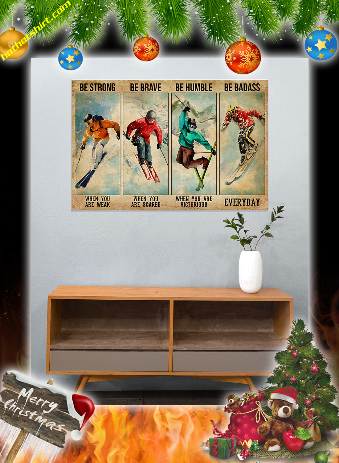 Skiing be strong be brave be humble be badass poster 3