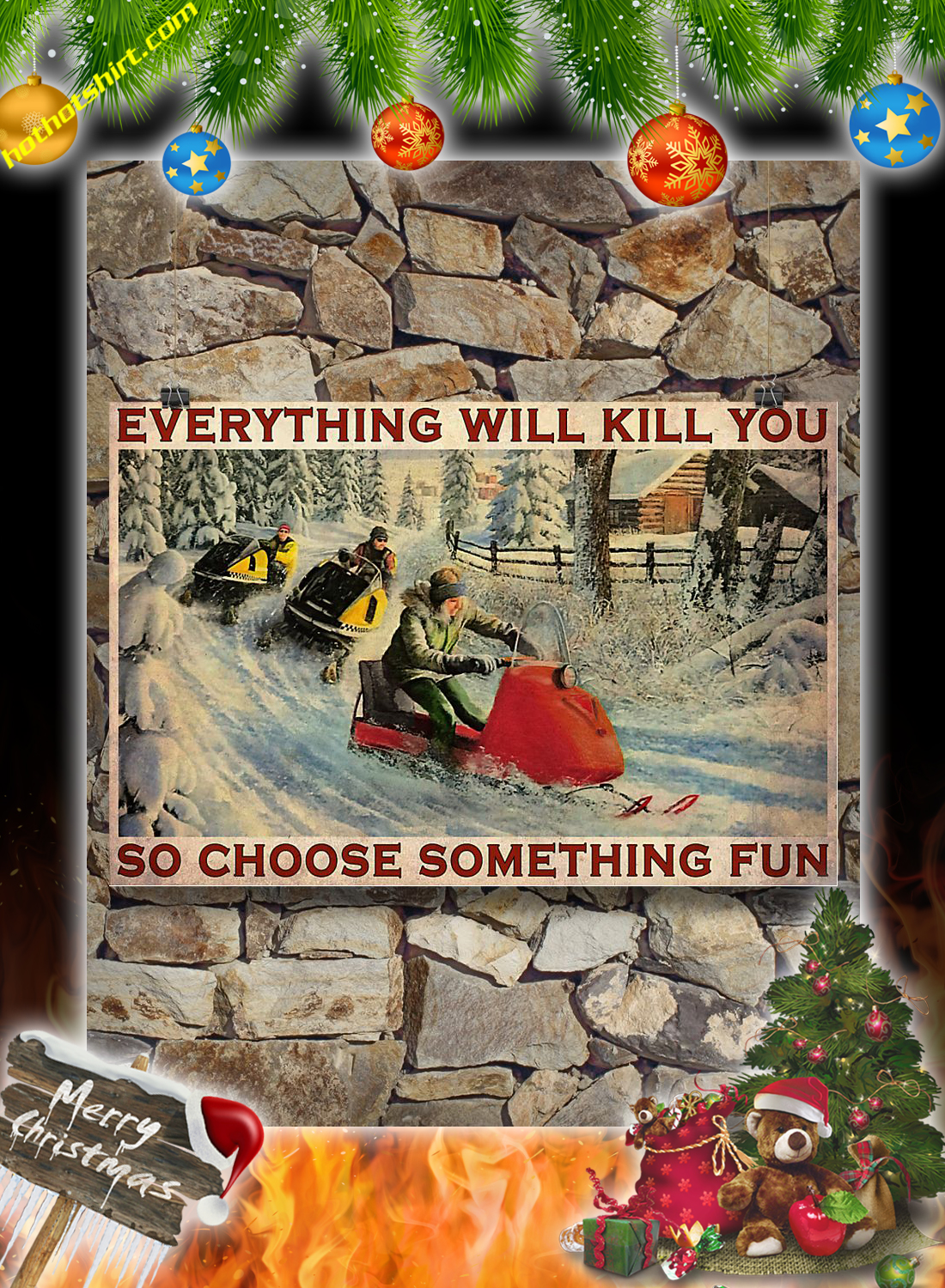 Snowcross everything will kill you so choose something fun poster 3
