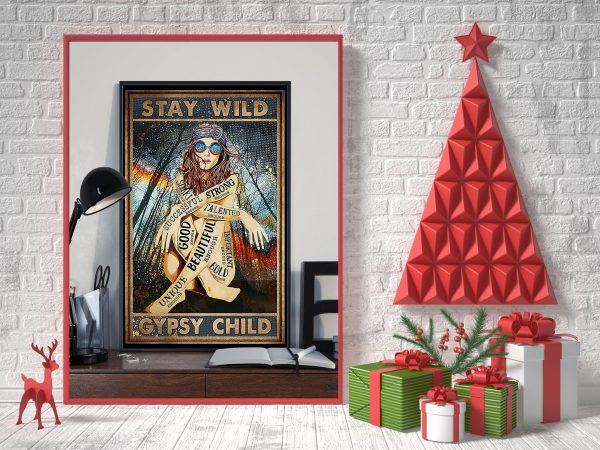 Stay wild gypsy child smart strong good beautiful poster 2