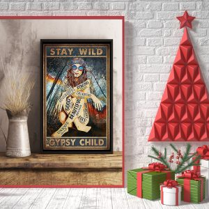 Stay wild gypsy child smart strong good beautiful poster 3