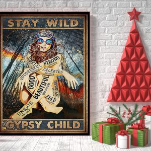 Stay wild gypsy child smart strong good beautiful poster