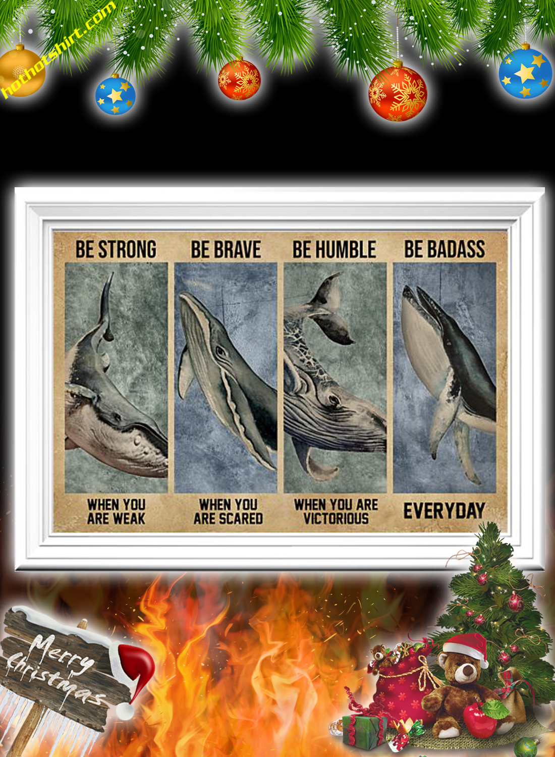 Whale Be Strong Be Brave Be Humble Be Badass Poster 2