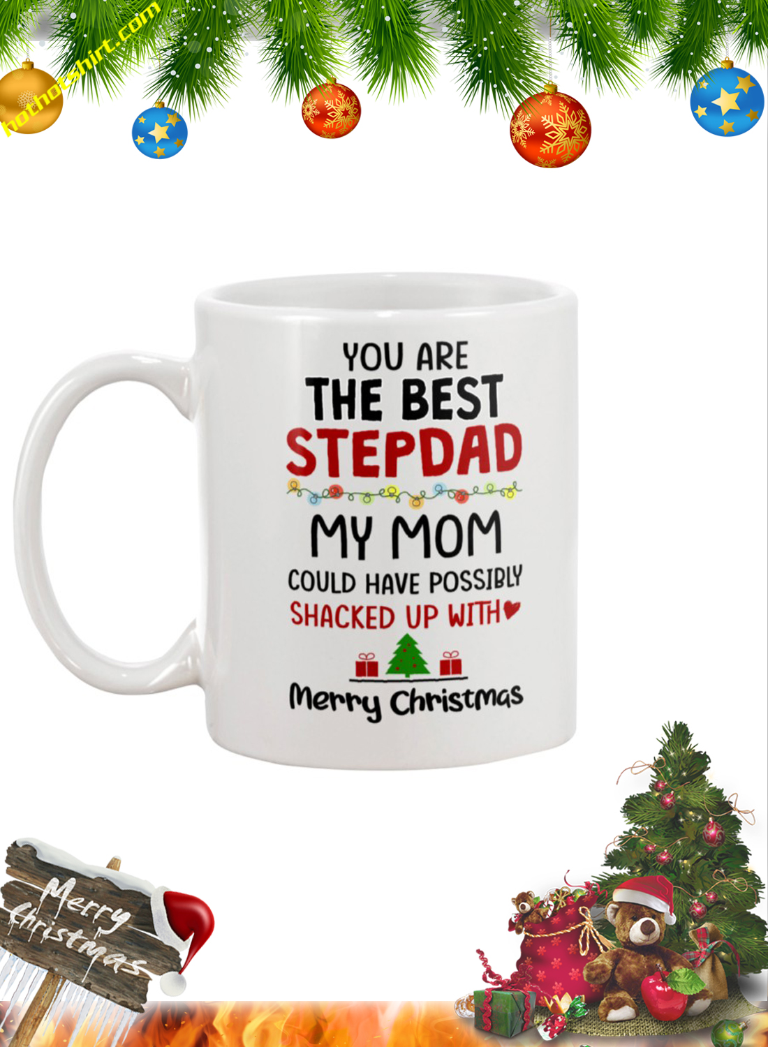 You are the best stepdad my mom christmas mug 2