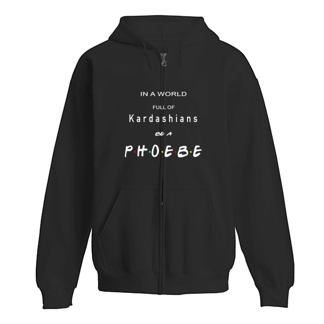 in-a-world-full-of-kardashians-be-a-phoebe-zip-hoodie-jet-black-front