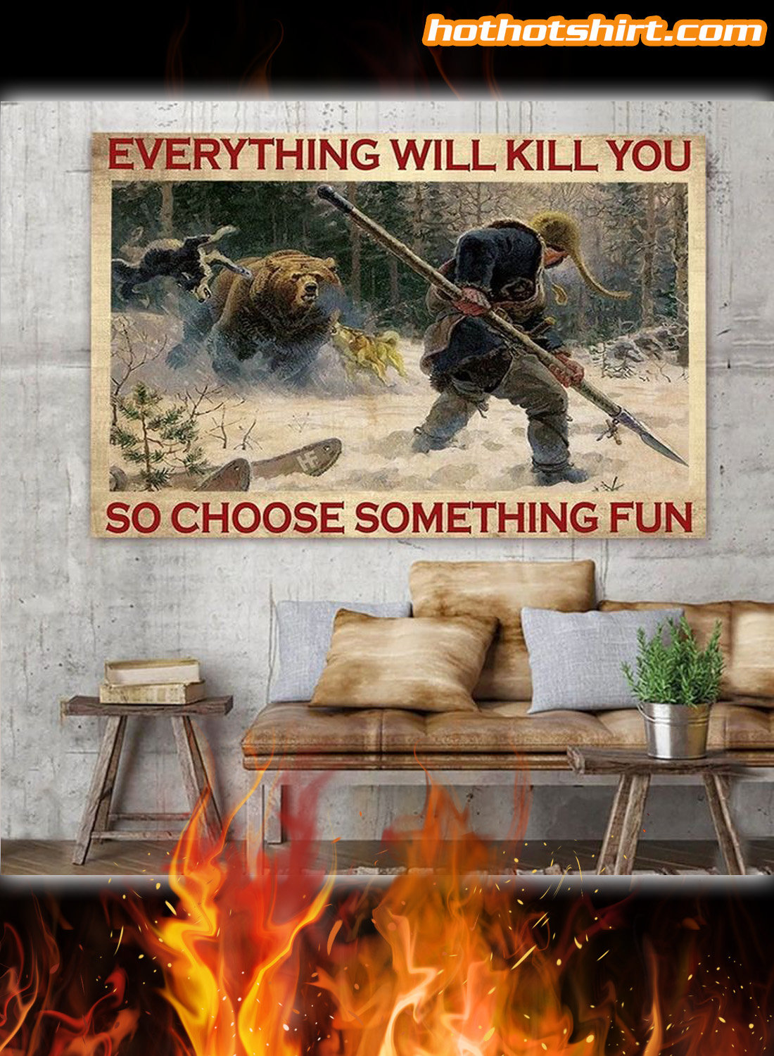 Big-Game Hunting everything will kill you so choose something fun canvas and poster 1