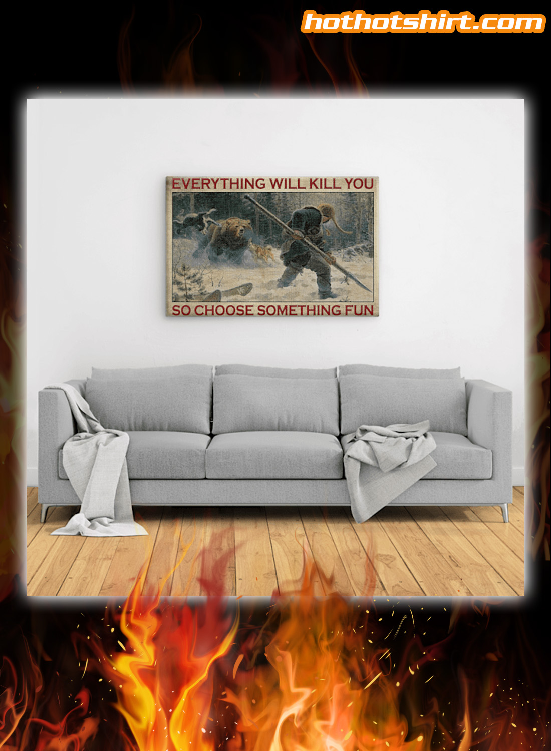 Big-Game Hunting everything will kill you so choose something fun canvas and poster 2