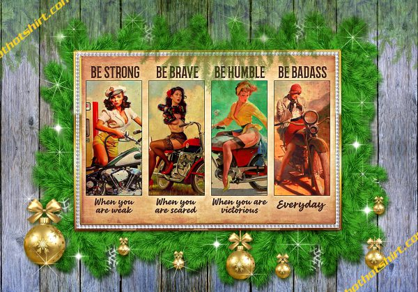 Biker girl be strong be brave be humble be badass poster