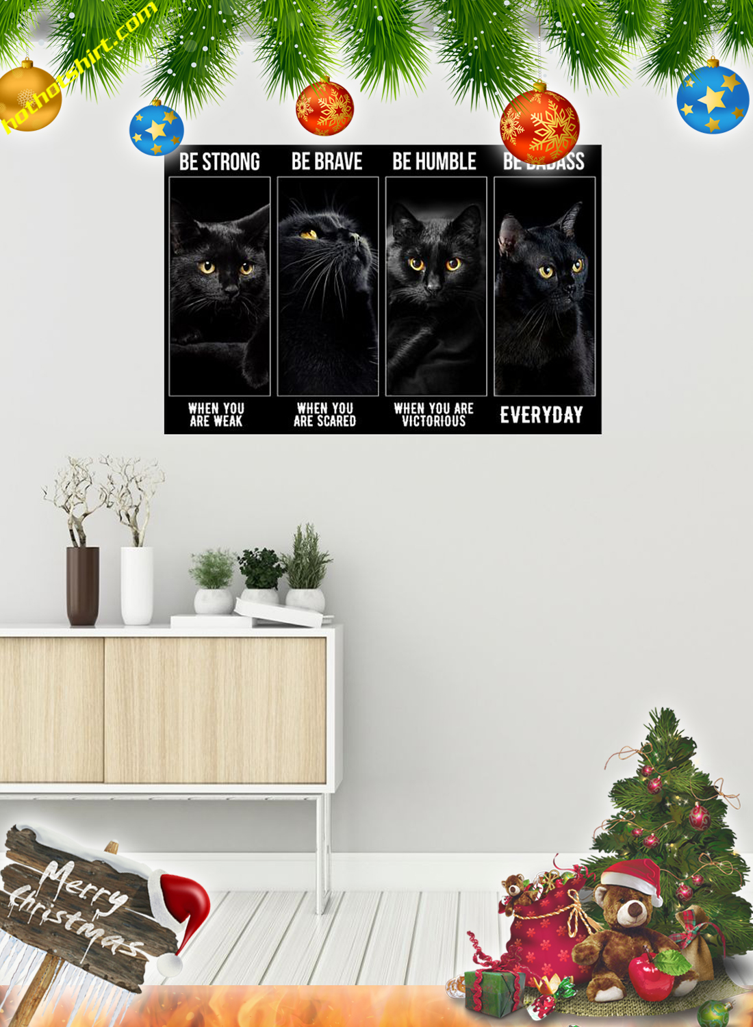 Black cat Be strong be brave be humble poster 1