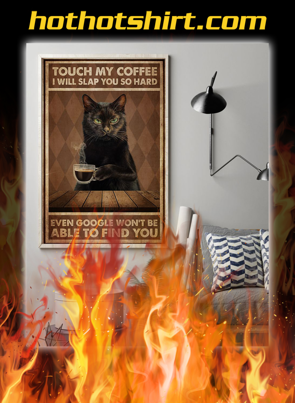 Black cat Touch my coffee i will slap you so hard poster- A1