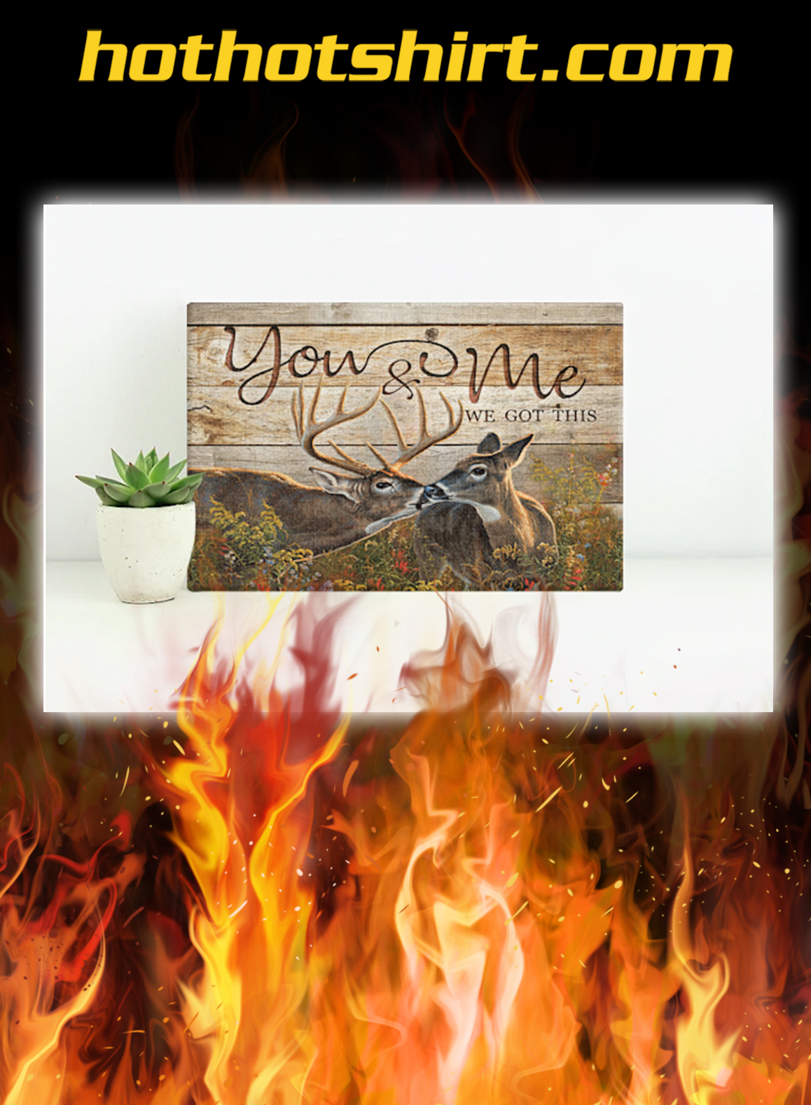 Buck and Doe Deer You And Me We Got This Canvas Prints- pic 1