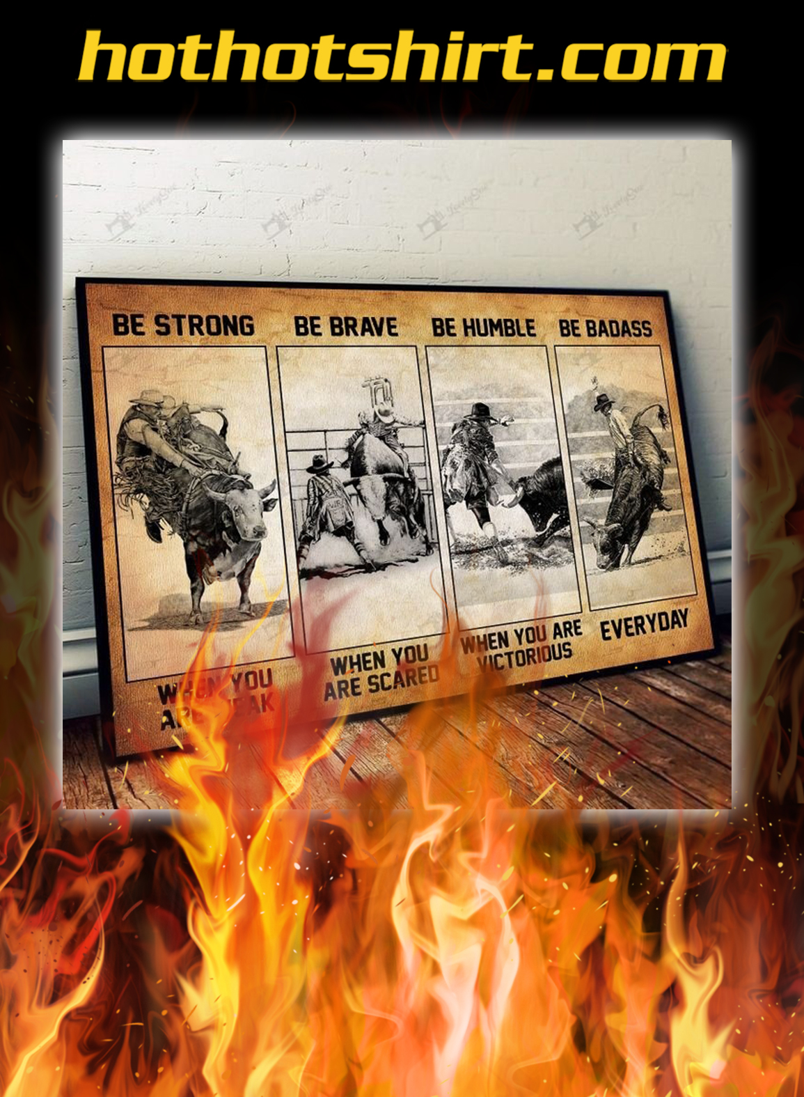 Bull riding Be strong be brave be humble be badass poster- A3