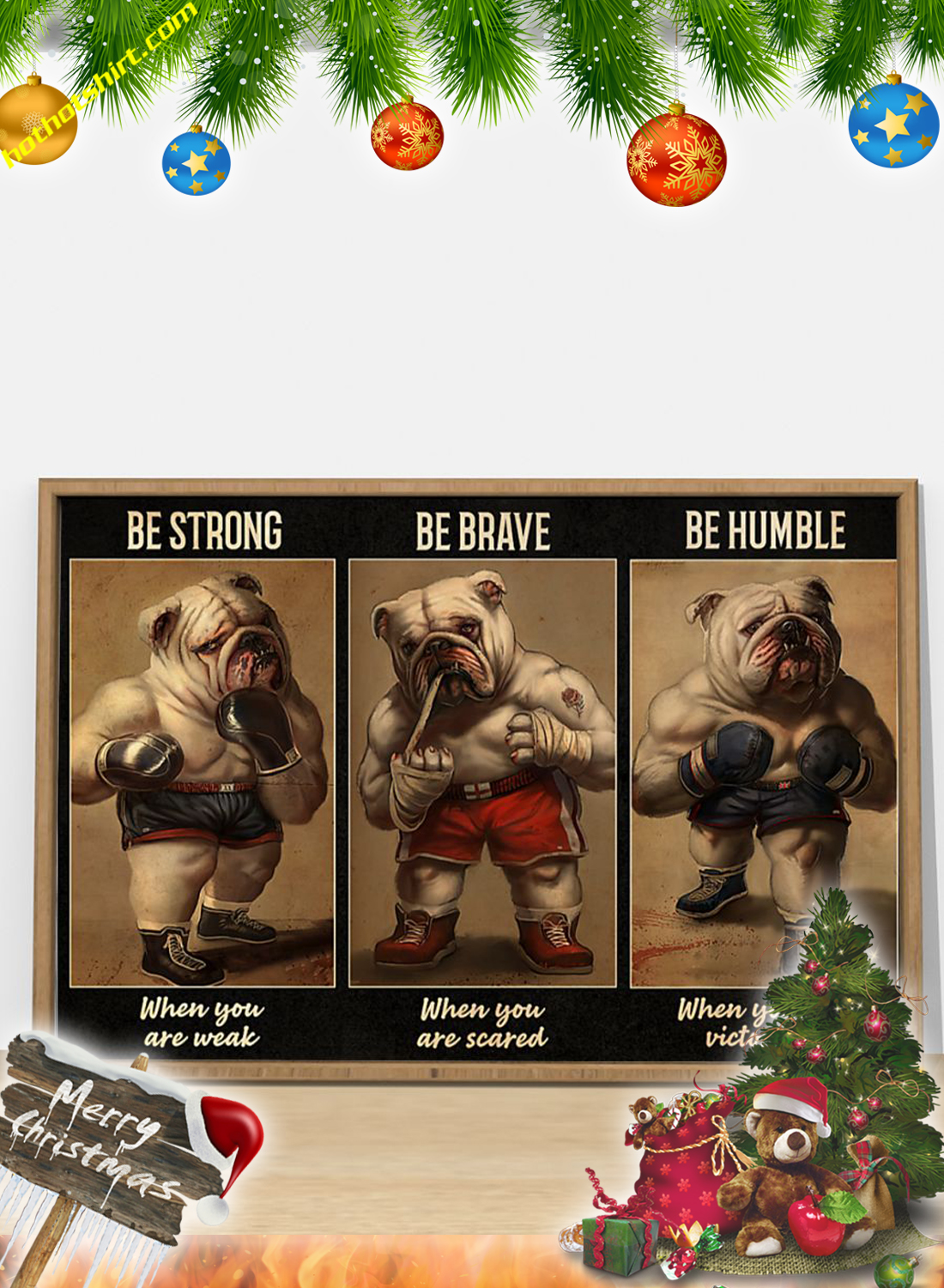 Bulldog Boxer Be strong be brave be humble poster 1Bulldog Boxer Be strong be brave be humble poster 1