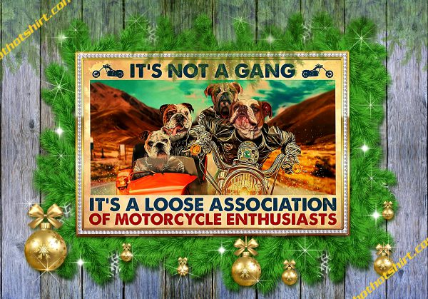 Bulldog Motorcycle It's not a gang it's a loose association poster 1