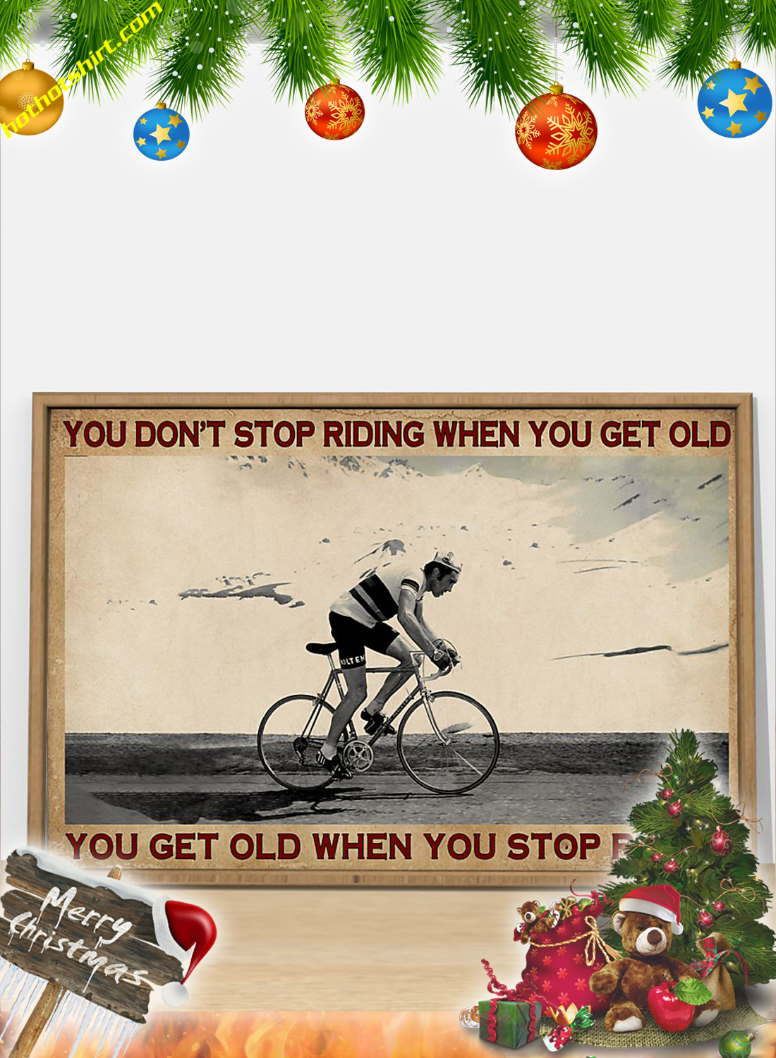 CYCLING You don't stop riding when you get old poster 2